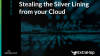Stealing the Silver Lining from your Cloud