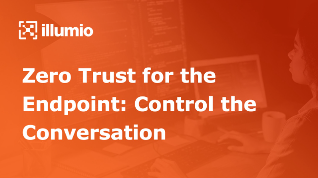 Zero Trust for the Endpoint: Control the Conversation