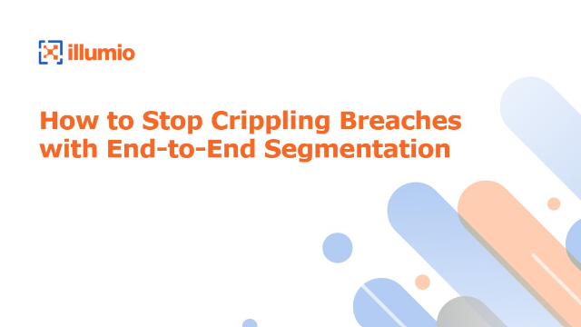 How to Stop Crippling Breaches with End-to-End Segmentation