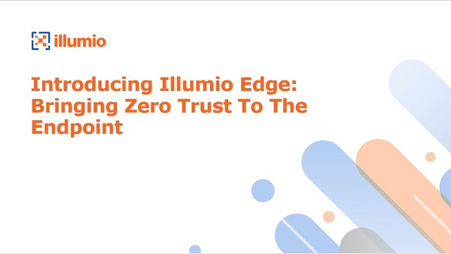 Introducing Illumio Edge: Bringing Zero Trust To The Endpoint