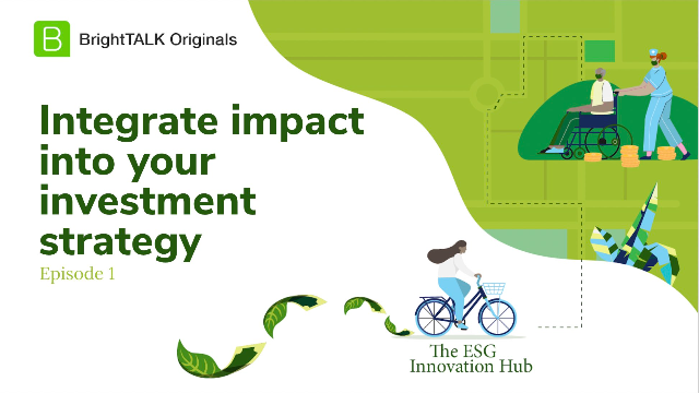 Integrate impact into your investment strategy