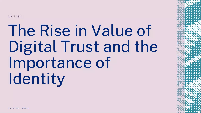 The Rise in Value of Digital Trust and the Importance of Identity