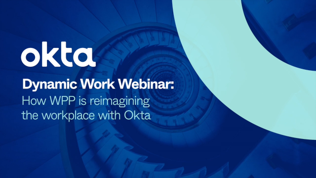 How WPP is reimagining the workplace with Okta