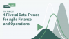 4 Pivotal Data Trends for Agile Finance and Operations