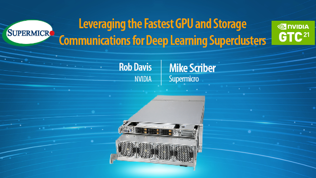 Leverage the Fastest GPU & Storage Communications for DeepLearning Superclusters