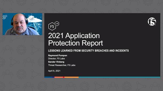 F5 Labs 2021 App Protect Report: Lessons Learned Security Breaches and Incidents