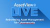 AssetView® Live - Reinventing Asset Management for Cybersecurity