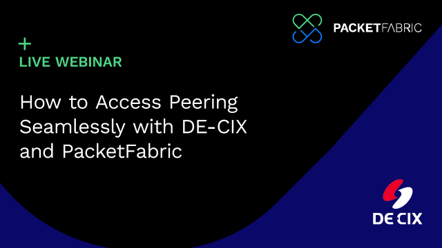 How to Access Peering Seamlessly with DE-CIX and PacketFabric