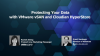 Protecting Your Data with VMware vSAN and Cloudian HyperStore