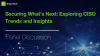 Securing What's Next: Exploring CISO Trends and Insights