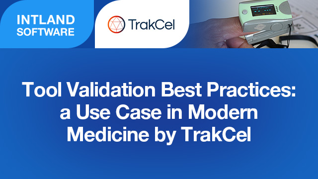 Tool Validation Best Practices: a Use Case in Modern Medicine by TrakCel