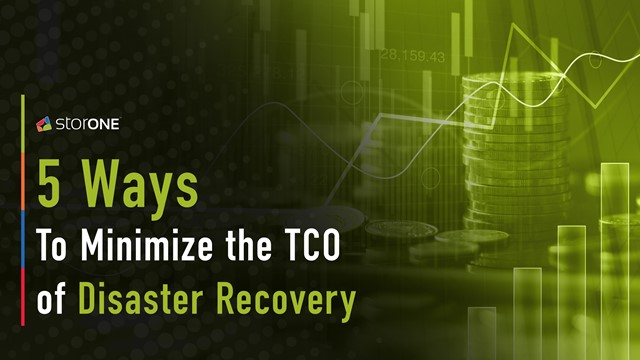 5 Ways to Minimize the TCO of Disaster Recovery