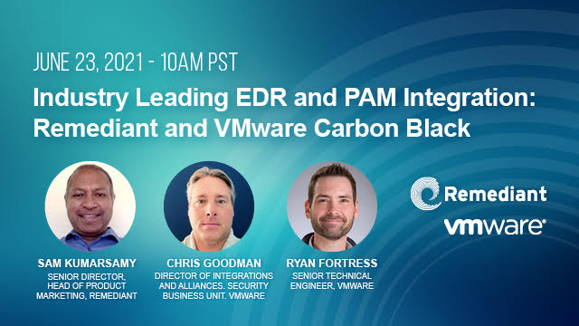 Industry's Leading EDR and PAM Integration: Remediant and VMware Carbon Black