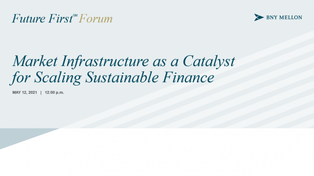 Market Infrastructure as a Catalyst for Scaling Sustainable Finance
