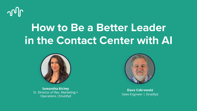 How You Can Be a Better Leader in the Contact Center with AI