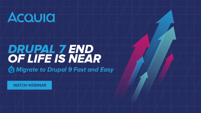 Drupal 7 End of Life is Near - Migrate to Drupal 9 Fast and Easy