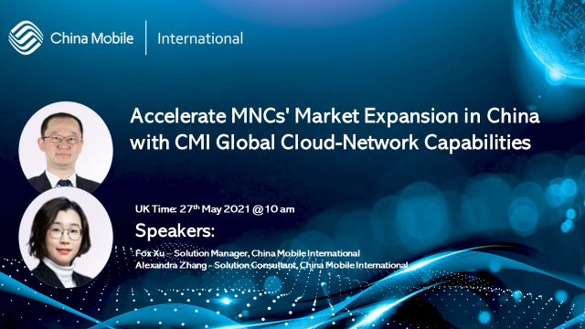 Accelerate MNCs' Market Expansion in China with CMI Global Cloud-Network Capabil