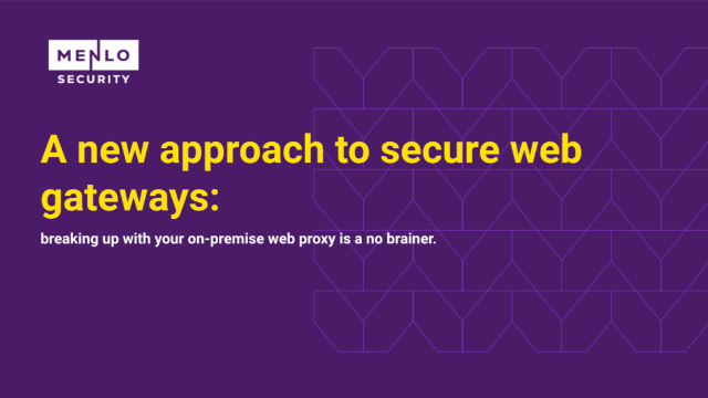 A new approach to SWG: breaking up with your onpremise web proxy is a no brainer