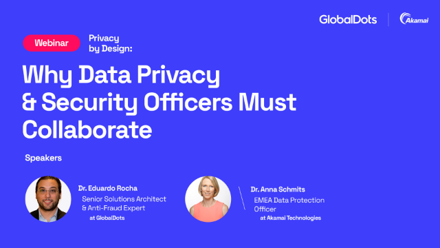 Privacy by Design: Why Data Privacy & Security Officers Must Collaborate