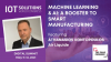 Machine Learning & AI: a Booster for Smart Manufacturing