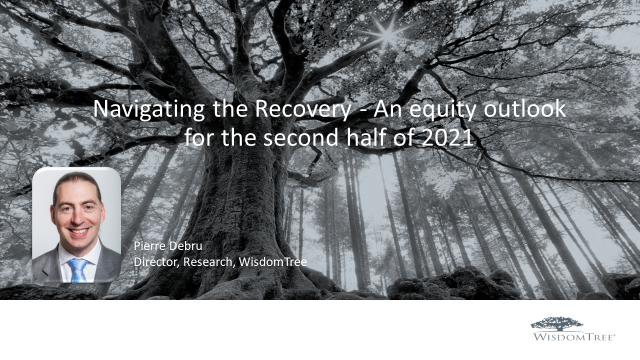 Refresh for Recovery Part 1: Navigating the Recovery - An Equity Outlook H2 2021