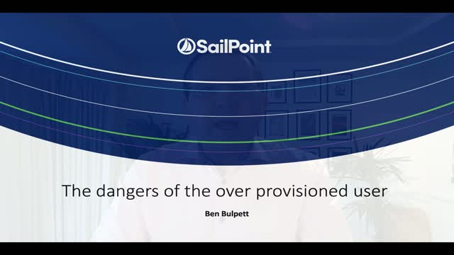 The Dangers of the Over Provisioned User and How to Identify Them