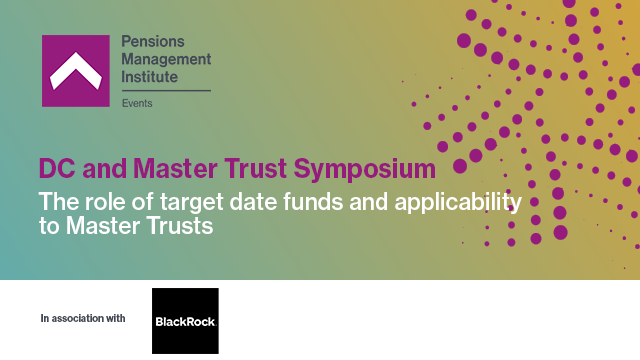 The role of target date funds and applicability to Master Trusts