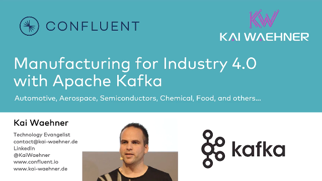 Manufacturing for Industry 4.0 with Apache Kafka