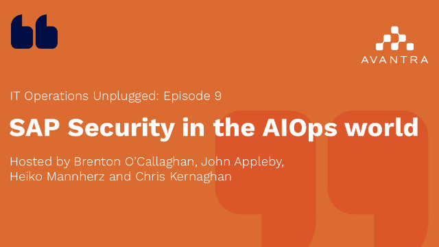 IT Operations Unplugged - Episode 9 - SAP security in the AIOps world
