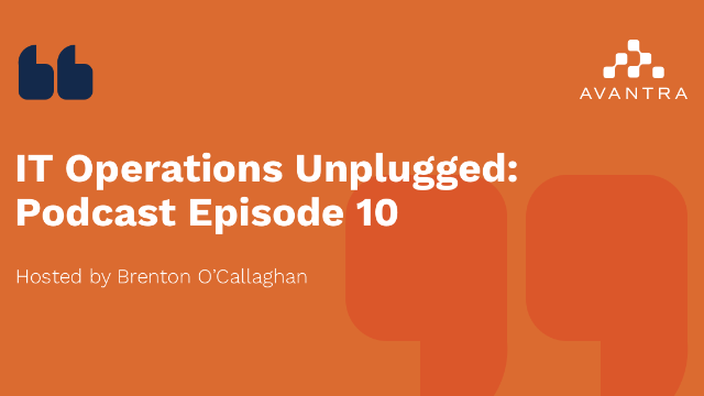 IT Operations Unplugged - Episode 10