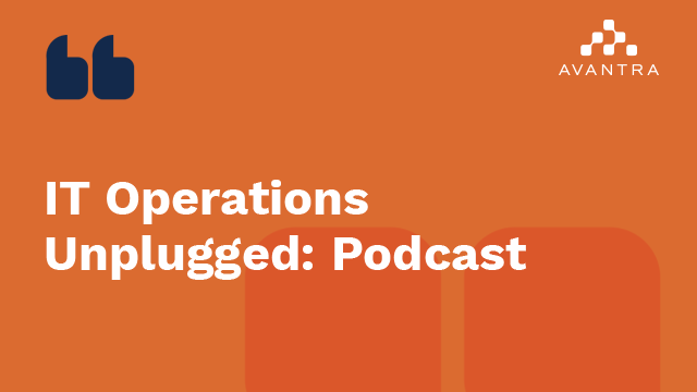 IT Operations Unplugged - Episode 11