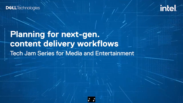 Planning for next-gen. content delivery workflows