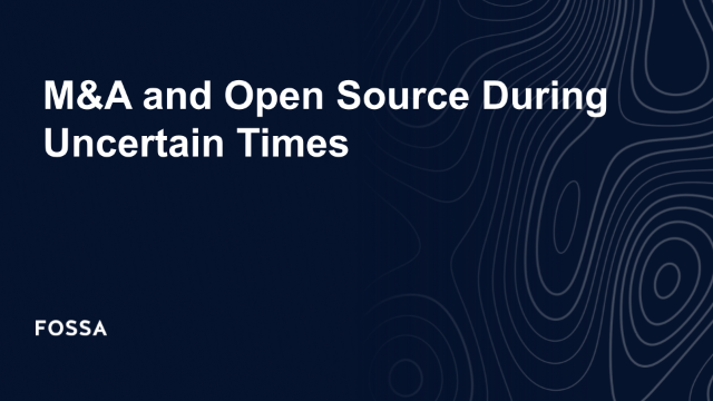 M&A and Open Source During Uncertain Times