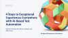4 Steps to Exceptional Experiences Everywhere with AI-Based Test Automation