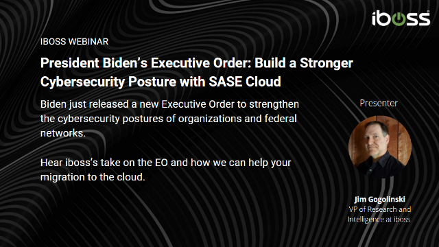 Biden's Executive Order: Build a Stronger Cybersecurity Posture with SASE Cloud