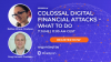 Colossal Digital Financial Attacks – What to do