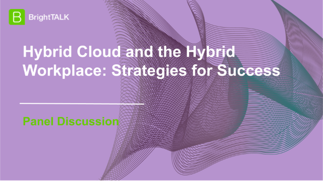 Hybrid Cloud and the Hybrid Workplace: Strategies for Success