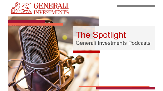The Spotlight ǀ Generali Investments Podcast: Grand Reopening