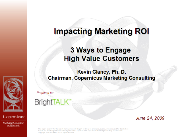 Impacting Marketing ROI: 3 Ways To Engage High Value Customers