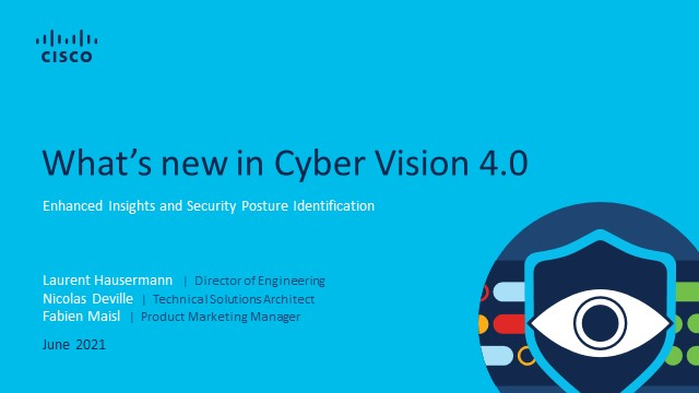 Securing Industrial Networks: Cyber Vision 4.0 now with SecureX