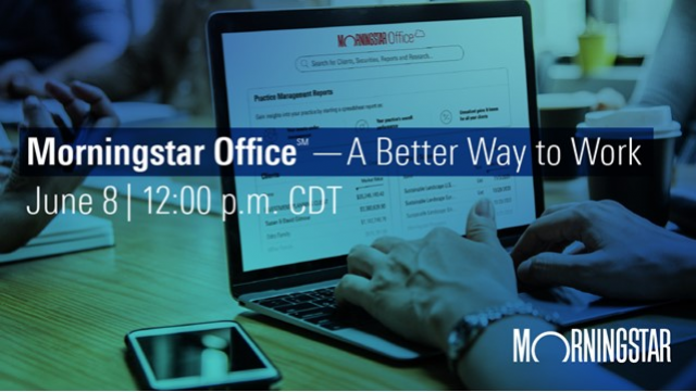 Morningstar Office ℠ - A Better Way to Work