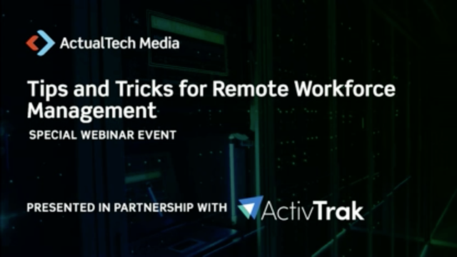 Tips and Tricks for Remote Workforce Management with ActivTrak