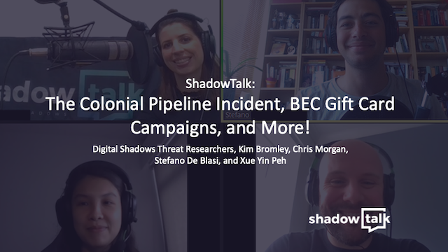 Podcast: The Colonial Pipeline Incident, BEC Gift Card Campaigns, and More!