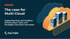 The Case for Multi-Cloud