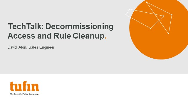 TechTalk: Decommissioning Access And Rule Cleanup