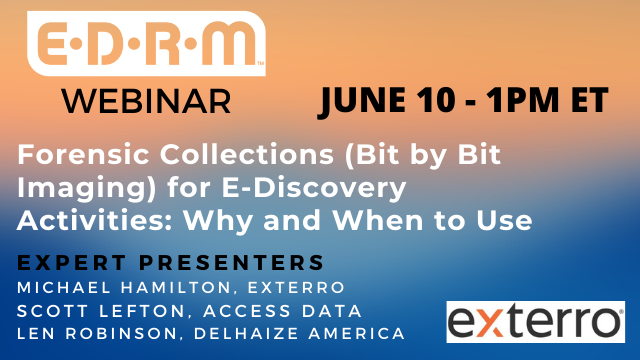 Forensic Collections (Bit by Bit Imaging) for E-Discovery Activities: Why & When