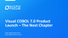 Visual COBOL 7.0 Product Launch – The Next Chapter
