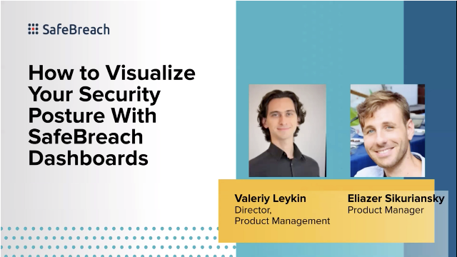 How to Visualize Your Security Posture With SafeBreach Dashboards