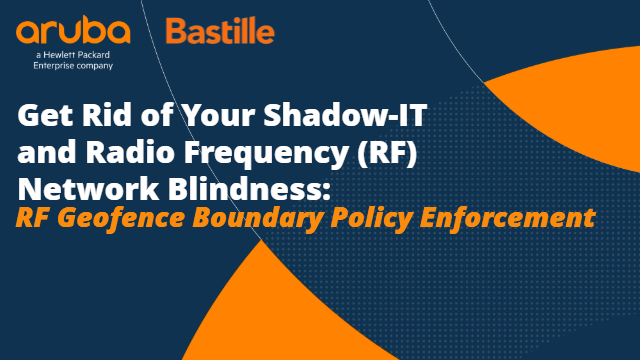 Get Rid of Shadow-IT & RF Network Blindness: RF Geofence  Policy Enforcement