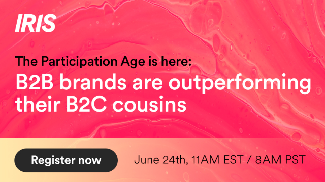 How B2B brands are outperforming their B2C cousins in the Participation Age